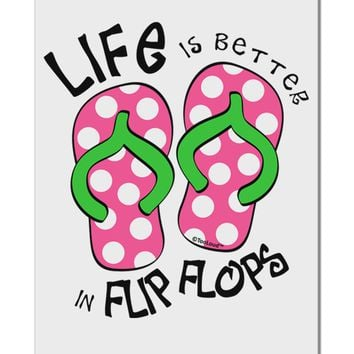 """Life is Better in Flip Flops - Pink and Green Aluminum 8 x 12"""" Sign"""