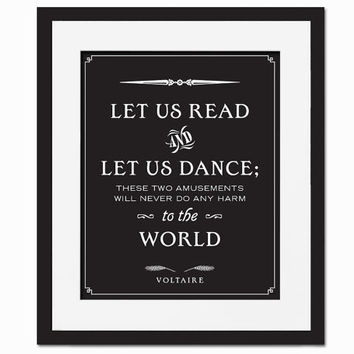 Let Us Read and Let Us Dance - Art Print - Quotation Typography Poster - Voltaire - 8 x 10 Wall Decor