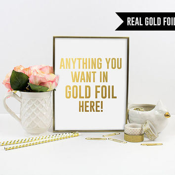 Custom Gold Foil Print - Add any text you want in REAL gold foil. Quote. Typography. Custom Art. Home Decor - Real Gold Foil.