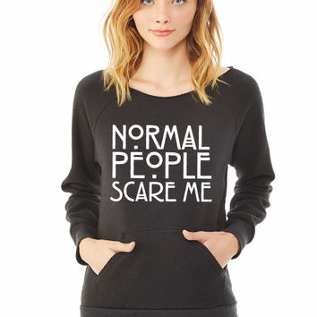 Normal People Scare Me ladies sweatshirt