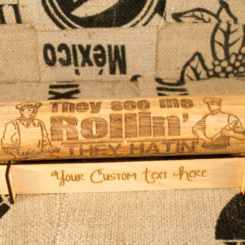 Pattern Rolling Pin Rolling in the Dough,They see me rollin, They hatin!   laser engraved rolling pin, by Everlasting Doodle