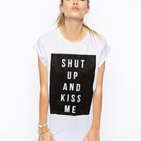 ASOS Boyfriend T-Shirt with Shut Up and Kiss Me Print