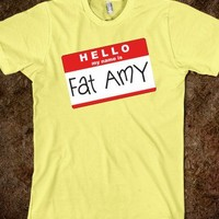 Hello My Name is Fat Amy