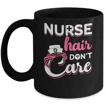DCKIJ3 Nurse Hair Don't Care Mug