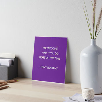 'You become what you so most of the time' Art Board by IdeasForArtists