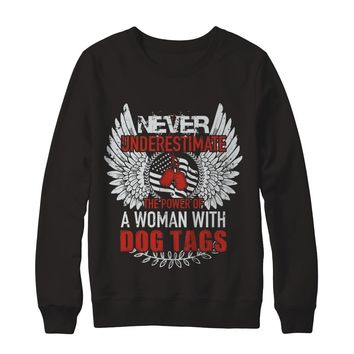 Never Underestimate The Power Of A Woman With Dog Tags Sweatshirt