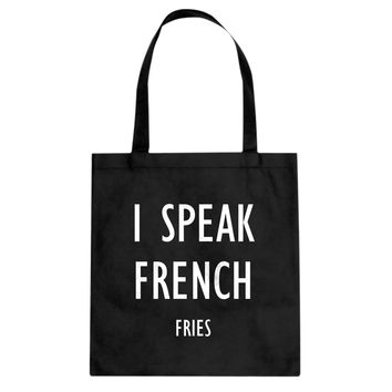 Tote I Speak French Fries Canvas Tote Bag