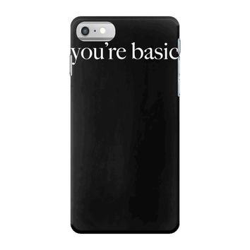 you are basic iPhone 7 Case
