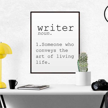 Writer Definition Writer Quote Writing Poster Writer Printable Art Writer Print Writing Quote Writing Print Writing Teacher English Teacher