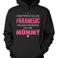 Paramedic, The Most Important Call Me Mommy - Hoodie