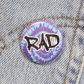 Rad Tie Dye 1.25 Inch Pin Back Button Badge