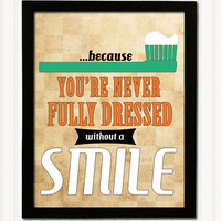 Retro Art Print - You're never fully dressed without a smile 11 x 14