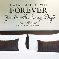 "Wall Vinyl Quote - ""I Want All of You Forever"" Quote from The Notebook (36""x 16"")"
