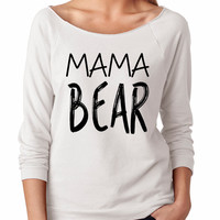 MAMA BEAR. Mama Bear Womens Slouchy. Ladies Slouchy. 3/4 Sleeve Off Shoulder Womens Slouchy