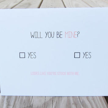 Funny Love Card. Anniversary Card. Will You Be Mine?