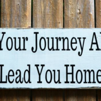 Life Adventure Rustic Wood Sign Inspirational Dream Adventure Motivational Wall Art Your Journey Always Lead You Home Travel Hard Work Gift