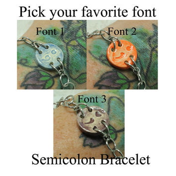 Semicolon bracelet depression and suicide awareness Your Color choice Pottery bracelet Pick your semicolon font