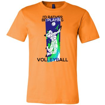 I'd Rather Be Playing Volleyball Gift T-Shirt