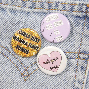 Girls Just Wanna Have Funds 1.25 Inch Pin Back Button Badge