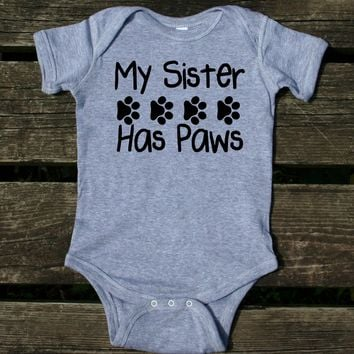 My Sister Has Paws Baby Bodysuit Cute Pet Dog Newborn Infant Girl Boy Baby Shower Gift Clothing