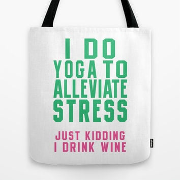 I Do Yoga To Alleviate Stress Tote Bag by LookHUMAN