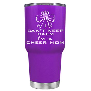 Can't Keep Calm, I'm a Cheer Mom on Purple 30 oz Tumbler Cup