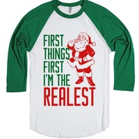 First Things First I'm The Realest Santa Christmas Funny