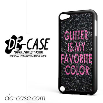 Glitter Is My Favorite Color DEAL-4729 Apple Phonecase Cover For Ipod Touch 5