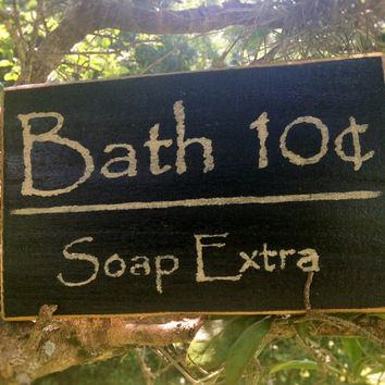 Bath 10 Cents Soap Extra (Choose Color) Rustic Shabby Chic Sign
