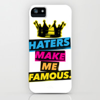 Haters Make Me Famous iPhone & iPod Case by LookHUMAN
