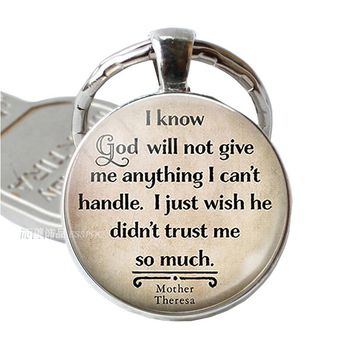 I Know God Will Not Give Me Anything I Can't Handle, Mother Theresa Quote Key Chain Key Ring Religion Jewelry Christian Gift