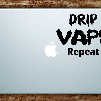 Drip V Repeat Laptop Decal Sticker Vinyl Art Quote Macbook Apple Decor Quote