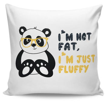 I'M Not Fat, I'M Just Fluffy Cushion Cover