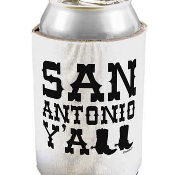 San Antonio Y'all - Boots - Texas Pride Can / Bottle Insulator Coolers by TooLoud