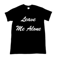 Leave Me Alone Graphic Print Unisex Shirt