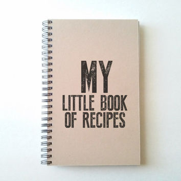 MY LITTLE book of RECIPES, kraft journal, wire bound notebook, diary, jotter, sketchbook notepad, typography, handmade, lined or blank, gift