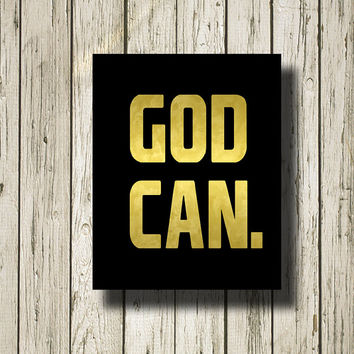 GOD CAN Gold Black Printable Instant Download Digital Art Print Wall Art Home Decor G185b