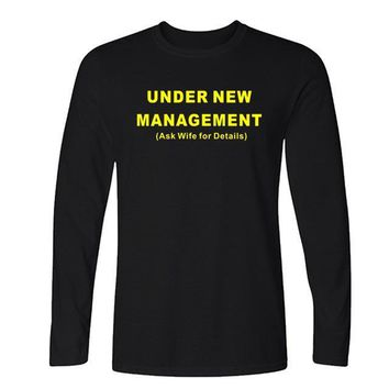 Under New Management Ask Wife for Details - Wedding/Funny - Husband's Long Sleeves T-shirt