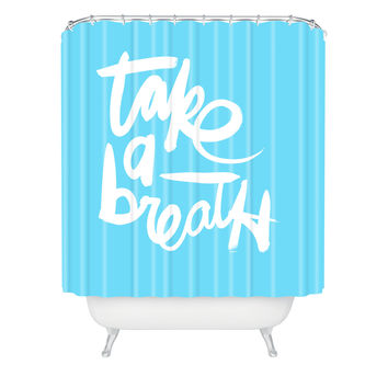 Kal Barteski Take Blue Shower Curtain