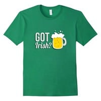 Got Irish? Funny St. Patrick's Day T-Shirt