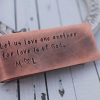 Personalized Hand Stamped Copper Money Clip for Him - Gift for Him - Choose your Quote