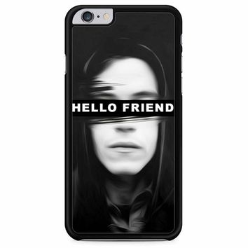 Mr Robot Hello Friends iPhone 6 Plus/ 6S Plus Case