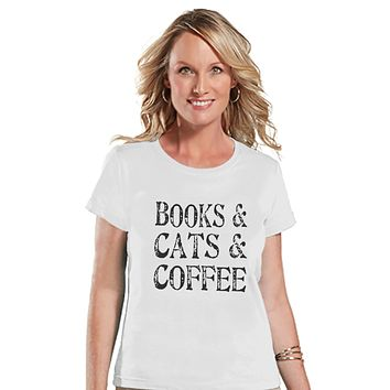 Cat Shirt - Cat Lover Gift - Funny Shirt - Books, Cats & Coffee - Womens White T-shirt - Humorous Tshirt - Gift for Her - Gift for Friend