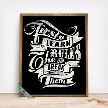 First Learn The Rules Print, Typography Poster, Typographic Print, Wall Art, Dorm Decor, Home Decor, Gift Idea, Fathers Day Gift