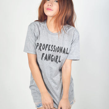 Professional Fangirl T Shirt Hipster Grunge Trendy Womens Clothing Women TShirt
