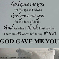 God Gave Me You  Lyrics Vinyl Wall sayings lettering Decal
