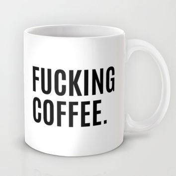 FUCKING COFFEE Mug by CreativeAngel