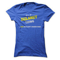 Its a DELANEY thing, you wouldnt understand !!