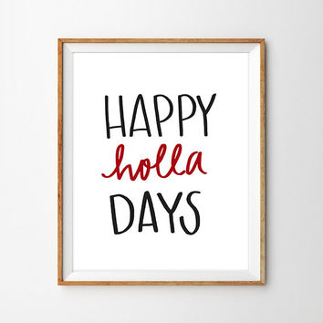PRINTABLE Happy Holla Days Christmas Decor Hand Lettered Print
