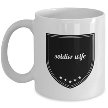 "Soldier Wife Gifts - Soldier Gifts Army - Soldier Gifts For Women - Wife Gifts For Her - Solder Wife Mug From Military Soldier Husband - White 11"" Ceramic Wedding Anniversary Mug For Her - Valentine Gifts For Wife Her - Wife Gifts From H"